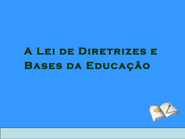 A Lei de Diretrizes e Bases da Educação