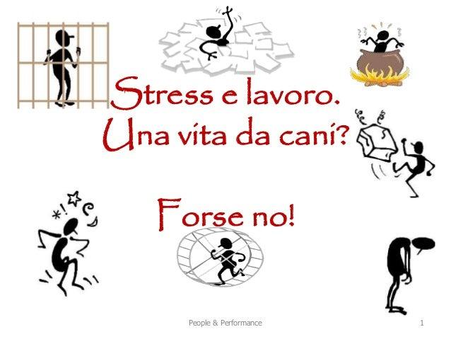 People & Performance 1 Stress e lavoro. Una vita da cani? Forse no!