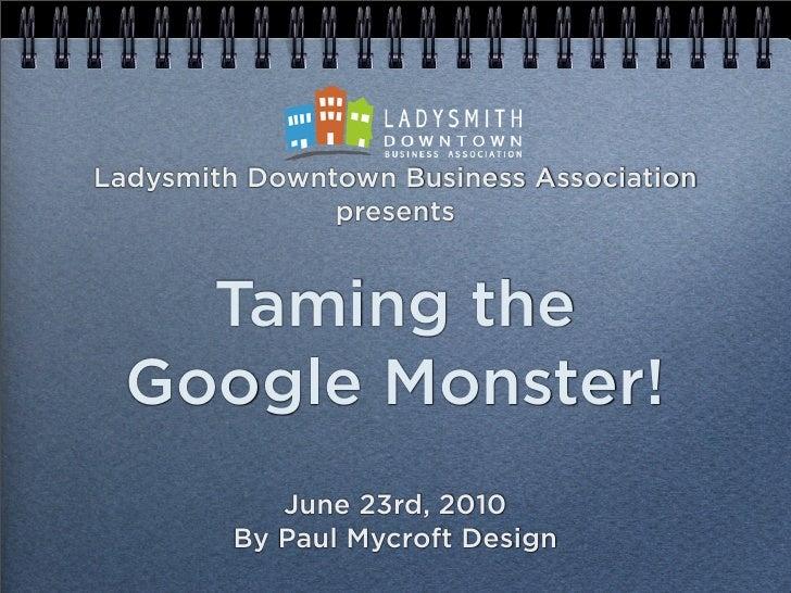 Taming the Google Monster