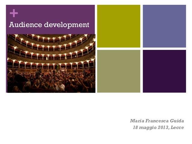 +  Audience development  Maria Francesca Guida 18 maggio 2013, Lecce
