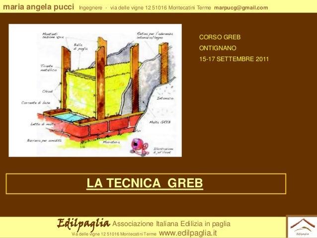 maria angela pucci  Ingegnere - via delle vigne 12 51016 Montecatini Terme marpucg@gmail.com  CORSO GREB  ONTIGNANO 15-17 ...