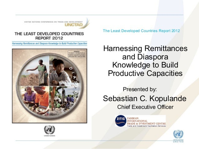The Least Developed Countries Report 2012  Harnessing Remittances and Diaspora Knowledge to Build Productive Capacities Pr...