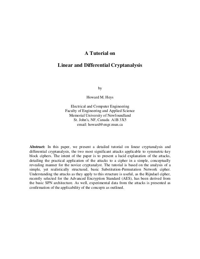 A Tutorial on Linear and Differential Cryptanalysis  by Howard M. Heys Electrical and Computer Engineering Faculty of Engi...