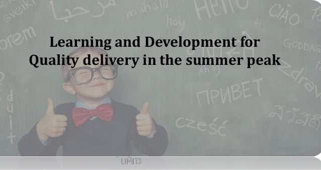 Learning and Development for Quality delivery in the summer peak