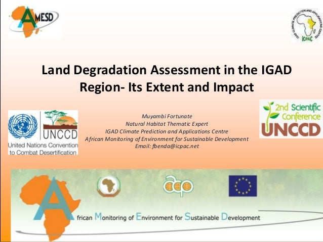 Land Degradation Assessment in the IGAD      Region- Its Extent and Impact                            Muyambi Fortunate   ...