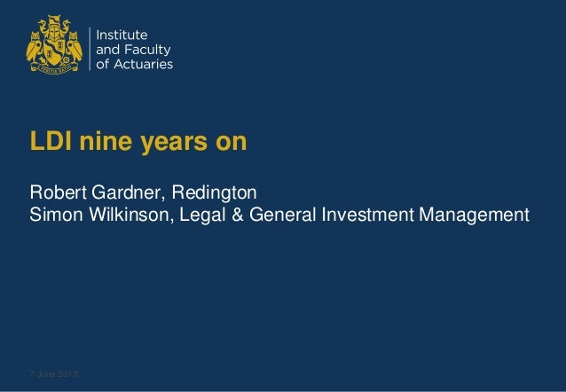LDI nine years onRobert Gardner, RedingtonSimon Wilkinson, Legal & General Investment Management7 June 2013