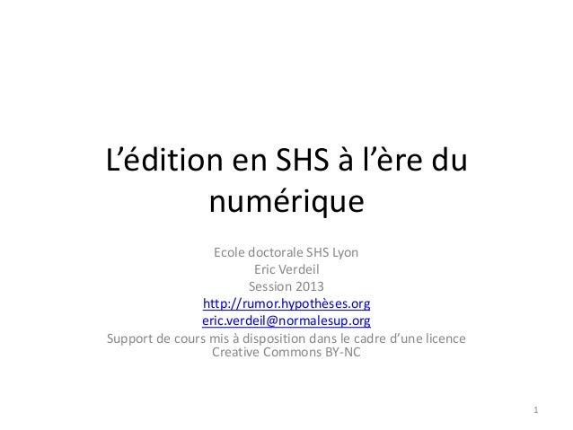 L'édition en SHS à l'ère du        numérique                  Ecole doctorale SHS Lyon                         Eric Verdei...