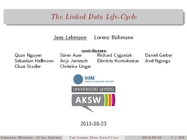 The Linked Data Life-Cycle Jens Lehmann  Quan Nguyen Sebastian Hellmann Claus Stadler  Lorenz Bühmann  contributors:  Söre...