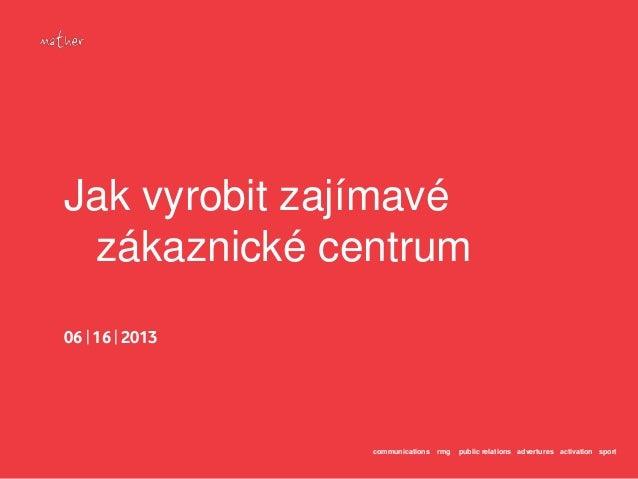 communications rmg public relations advertures activation sportJak vyrobit zajímavézákaznické centrum06   16   2013
