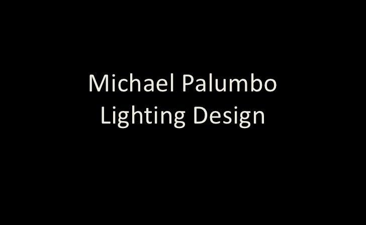 Michael Palumbo  Lighting Design