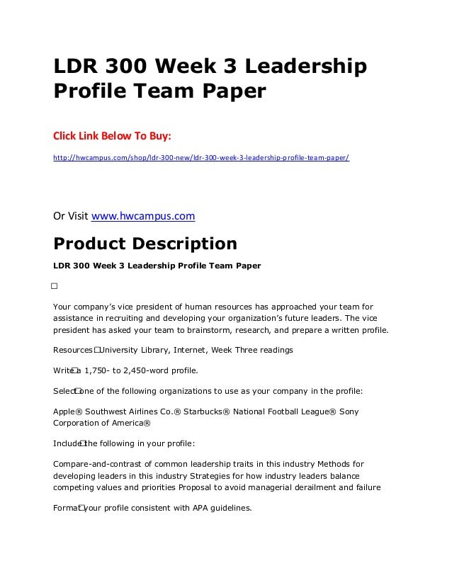 leadership profile 3 essay Leadership is both a research area and a practical skill encompassing the ability  of an  to this group of theories, no single optimal psychographic profile of a  leader exists  the third – personal leadership – is an inner level and  concerns a person's growth toward greater leadership presence, knowhow and  skill.