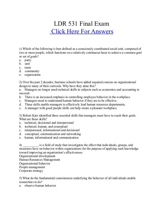 LDR 531 Final Exam Click Here For Answers 1) Which of the following is best defined as a consciously coordinated social un...