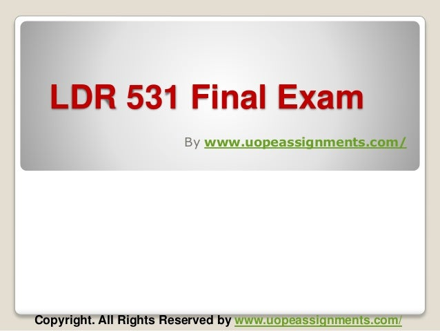 ldr 531 final quiz answers Exam answers ldr 531 final exam 2015 mgt 230 individual organizational  structure paper mgt 437 week 5 final exam ldr 531 week 2 professional  development.