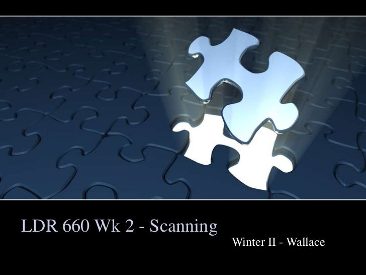 LDR 660 Wk 2 - Scanning                          Winter II - Wallace