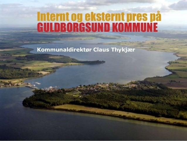 Internt og eksternt pres på GULDBORGSUND KOMMUNE Kommunaldirektør Claus Thykjær
