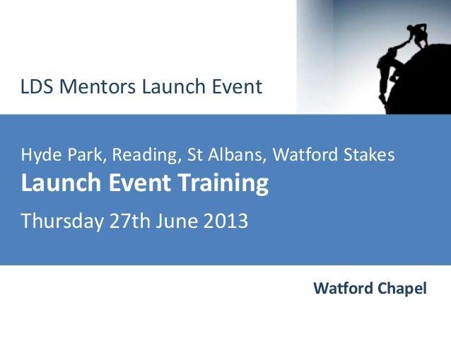 LDS Mentors Launch Event Training 27th June 2013