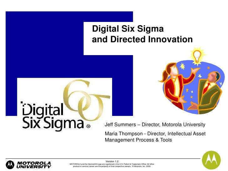 Digital Six Sigma                          and Directed Innovation                                            Jeff Summers...
