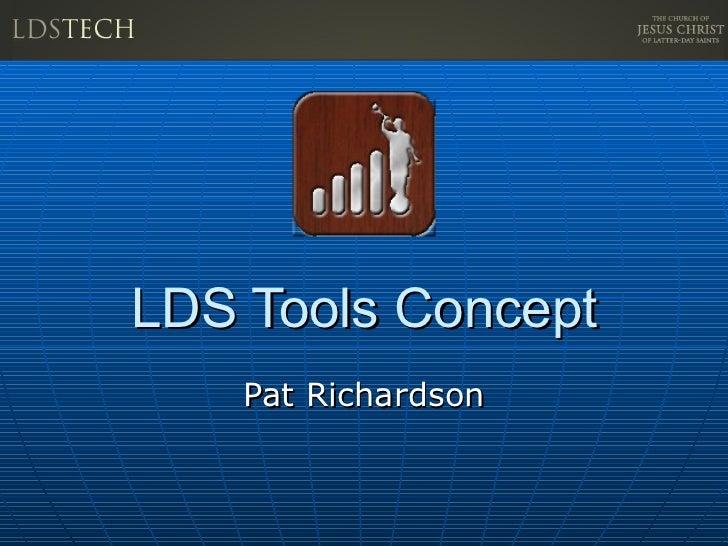 LDS Tools Concept Pat Richardson