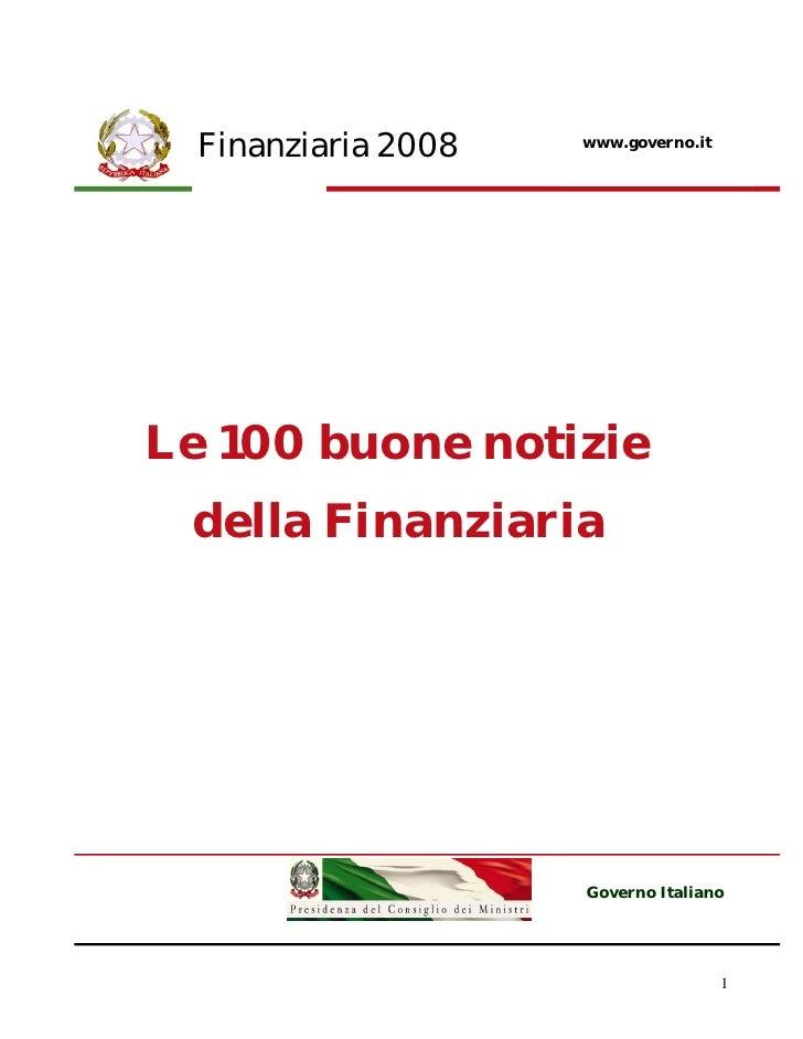 Finanziaria 2008   www.governo.it     Le 100 buone notizie  della Finanziaria                          Governo Italiano   ...