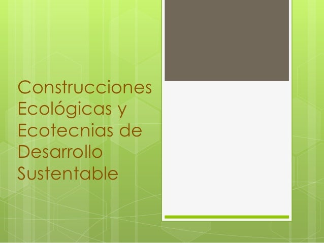 Construcciones Ecol Gicas Y Ecotecnias De Desarrollo