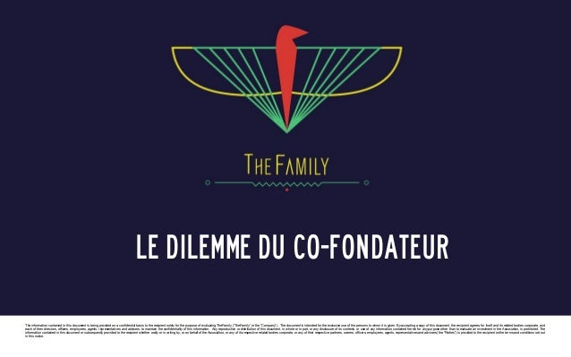 Le dilemme du co-fondateur The information contained in this document is being provided on a confidential basis to the rec...