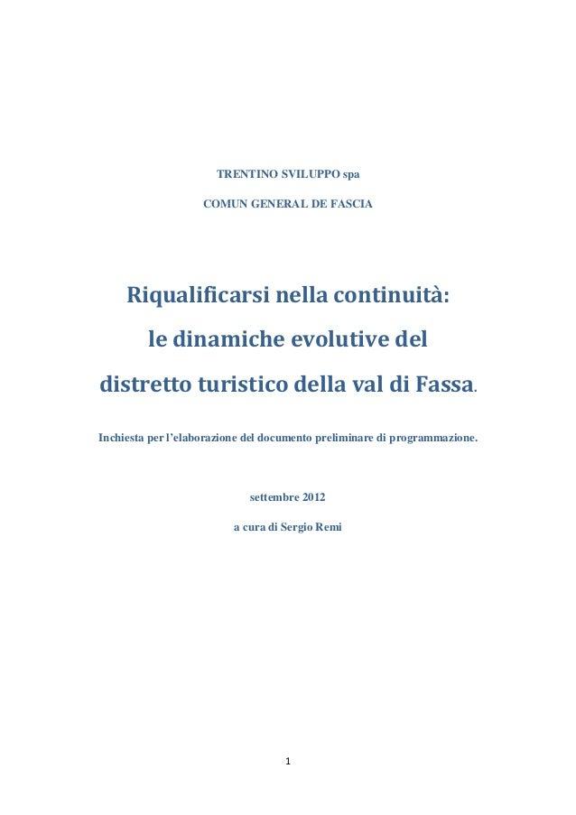 1TRENTINO SVILUPPO spaCOMUN GENERAL DE FASCIARiqualificarsi nella continuità:le dinamiche evolutive deldistretto turistico...