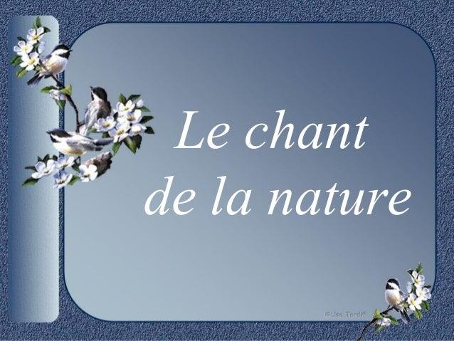 Le chantde la nature