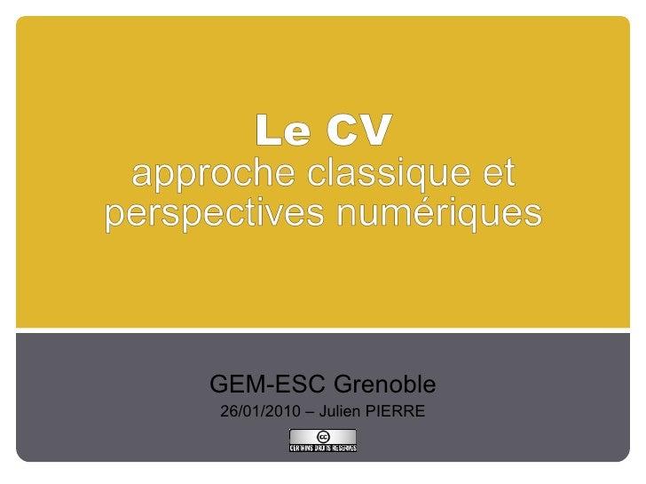 GEM-ESC Grenoble 26/01/2010 – Julien PIERRE