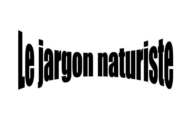 Le jargon naturiste