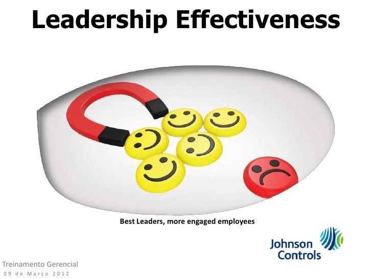 Leadership Effectiveness                        Best Leaders, more engaged employeesTreinamento Gerencial09 de Março 2012