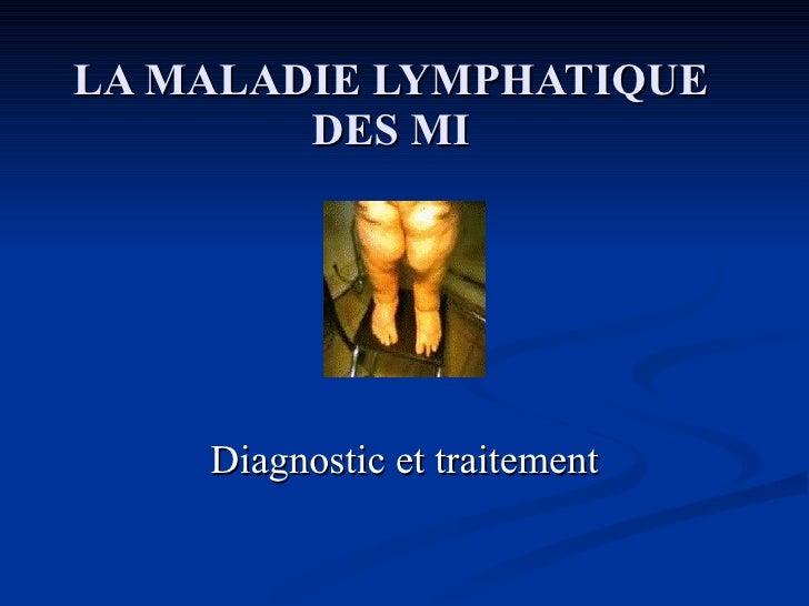 LA MALADIE LYMPHATIQUE DES MI Diagnostic et traitement