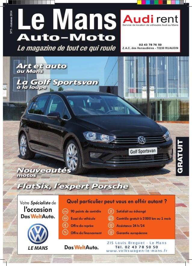 GRATUIT  N°5 - Automne 2014  Le magazine de tout ce qui roule  rent Service de location de véhicules Audi au Mans  02 43 7...