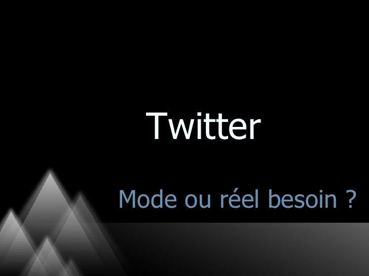 Mode ou réel besoin ? Twitter