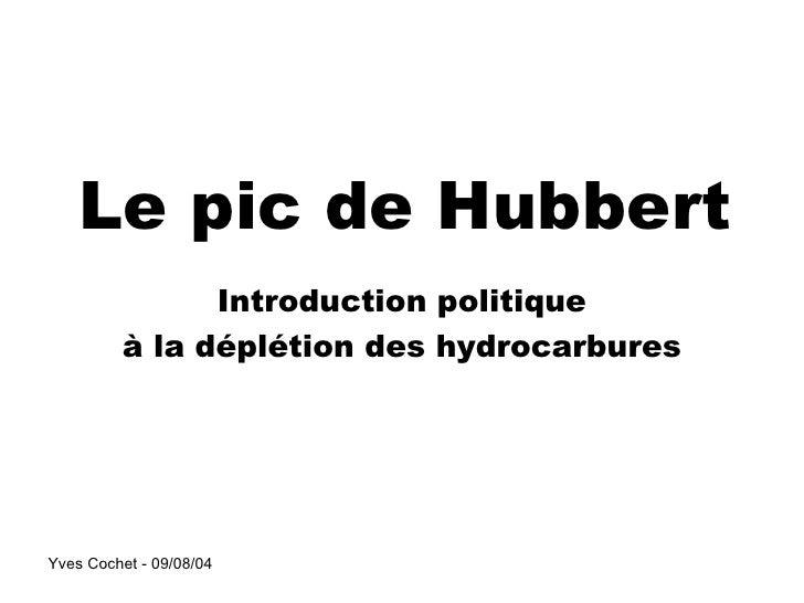 Le pic de Hubbert Introduction politique à la déplétion des hydrocarbures