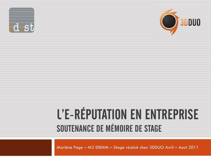 L'E-RÉPUTATION EN ENTREPRISESOUTENANCE DE MÉMOIRE DE STAGEMarlène Page – M2 IDEMM – Stage réalisé chez 3DDUO Avril – Aout ...