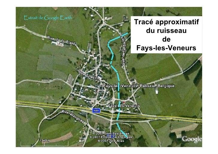 Tracé approximatif    du ruisseau         de  Fays-les-Veneurs
