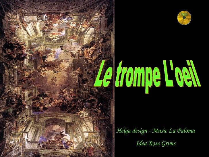Helga design - Music La Paloma Idea Rose Grims Le trompe L'oeil