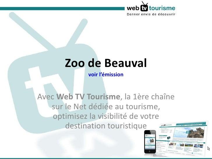 Zoo de Beauval voir l'émission Avec  Web TV Tourisme , la 1ère chaîne sur le Net dédiée au tourisme, optimisez la visibili...