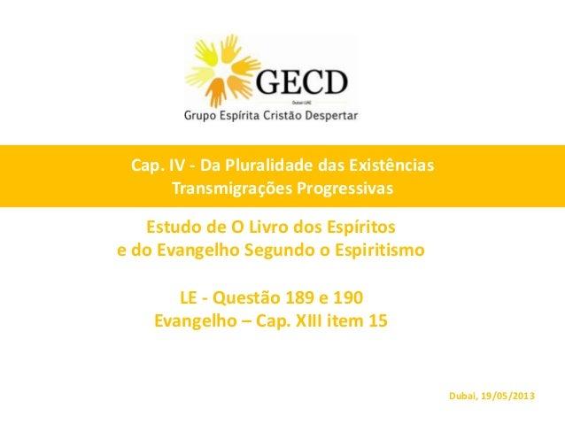 Estudo de O Livro dos Espíritose do Evangelho Segundo o EspiritismoLE - Questão 189 e 190Evangelho – Cap. XIII item 15Duba...