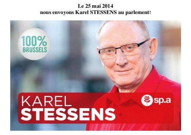 Le 25 mai 2014 nous envoyons Karel STESSENS au parlement!