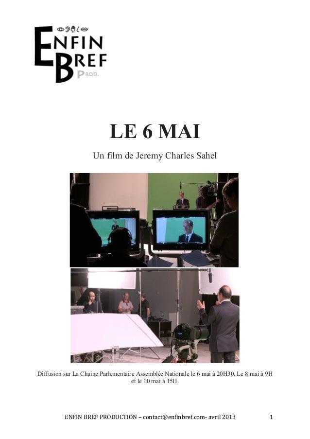 LE 6 MAI                       Un film de Jeremy Charles SahelDiffusion sur La Chaine Parlementaire Assemblée Nationale le...