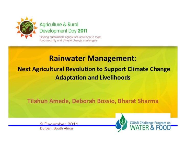 RainwaterManagement:NextAgriculturalRevolutiontoSupportClimateChange              AdaptationandLivelihoods   Til...