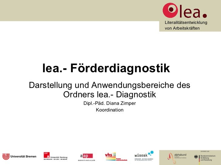 lea.- Förderdiagnostik Darstellung und Anwendungsbereiche des Ordners lea.- Diagnostik Dipl.-Päd. Diana Zimper Koordination