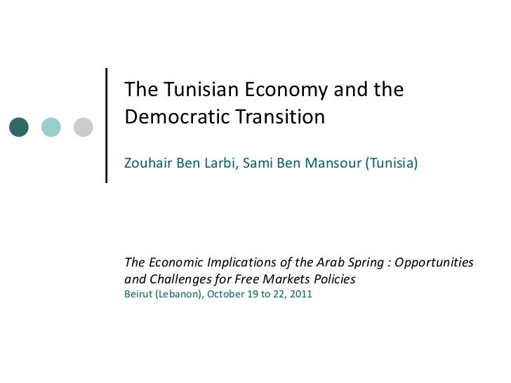 The Tunisian Economy and theDemocratic TransitionZouhair Ben Larbi, Sami Ben Mansour (Tunisia)The Economic Implications of...