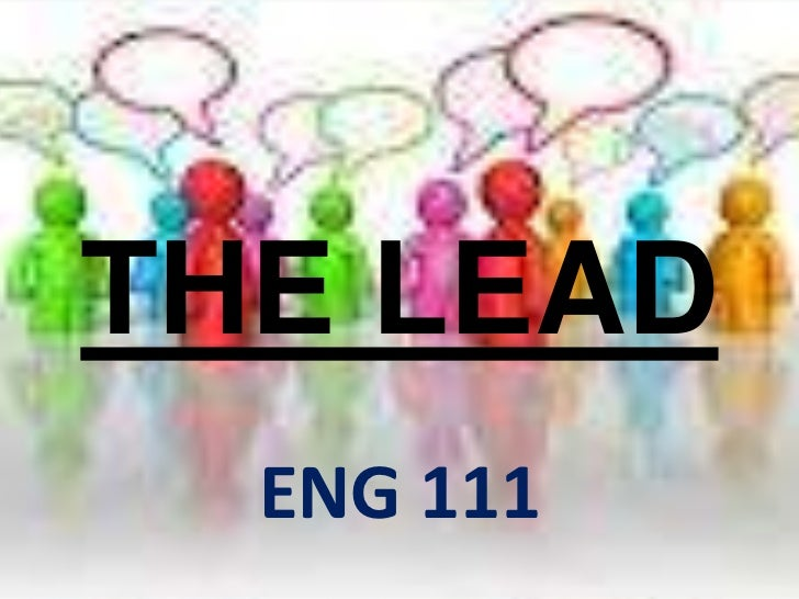 THE LEAD  ENG 111