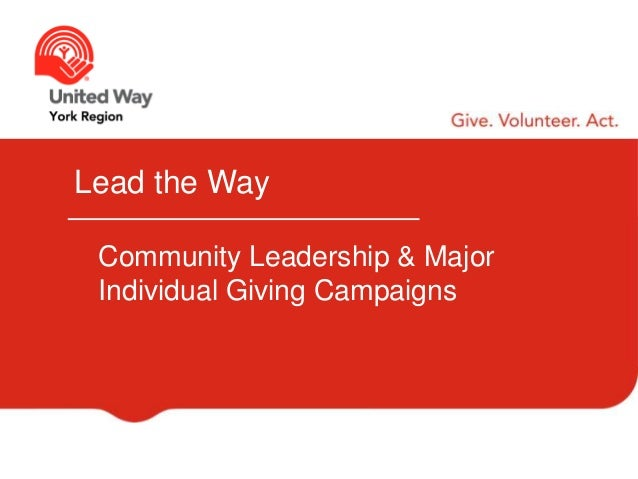 Lead the Way Community Leadership & Major Individual Giving Campaigns