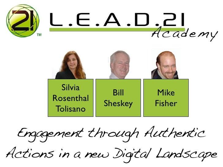 L.E.A.D.21                             Academy         Silvia                     Bill     Mike       Rosenthal           ...