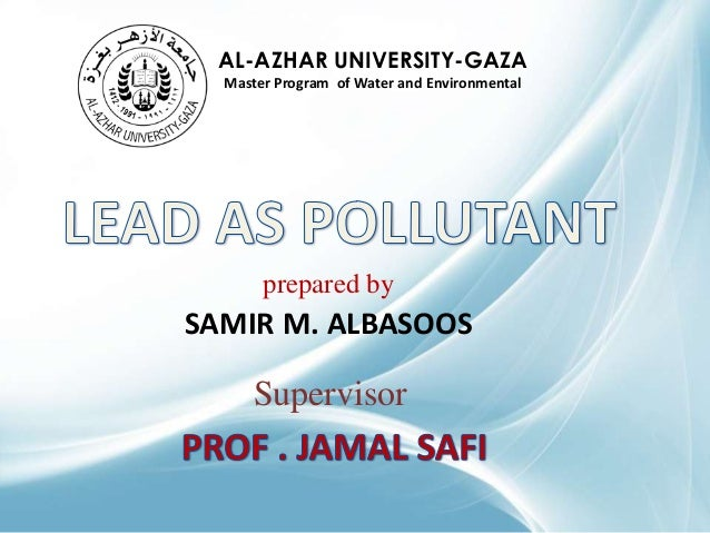 AL-AZHAR UNIVERSITY-GAZA Master Program of Water and Environmental  prepared by  SAMIR M. ALBASOOS  Supervisor