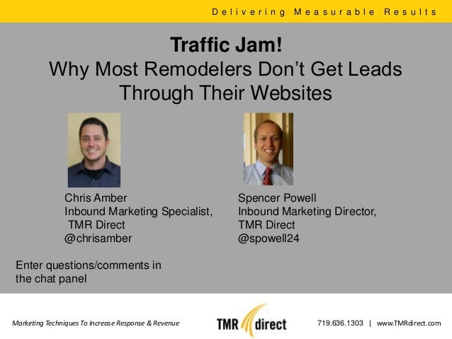 D e l i v e r i n g   M e a s u r a b l e   R e s u l t s                      Traffic Jam!           Why Most Remodelers ...
