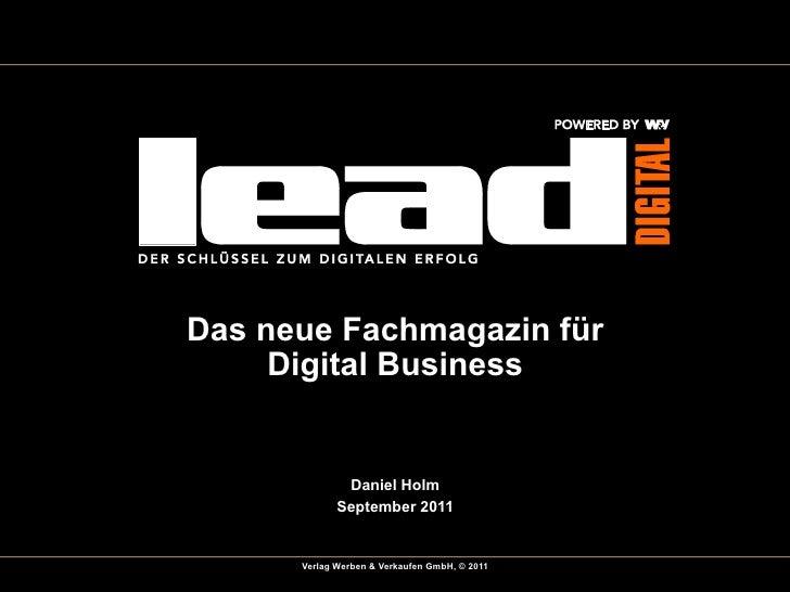 Das neue Fachmagazin für     Digital Business              Daniel Holm             September 2011      Verlag Werben & Ver...